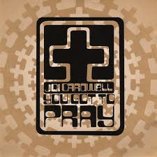 Joi Cardwell: You've Got To Pray