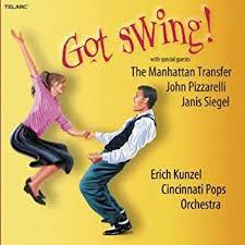 Erich Kunzel Cincinnati Pops Orchestra: Got Swing!