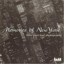 Memories of New York: Thru Jazz & Photo