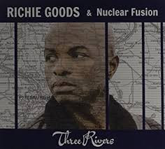 Richie Goods & Nuclear Fusion: Three Rivers