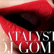 DJ Gomi: Catalyst