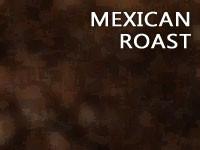 Mexican Roast