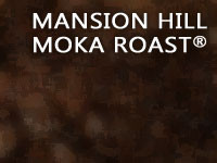 Mansion Hill Moka Roast