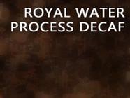 Royal Water Process Decaf