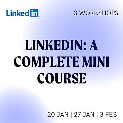 LinkedIn: A Complete Mini-Course