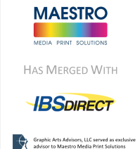 Graphic Arts Advisors Represents Maestro Media Print Solutions in Merger with IBS Direct