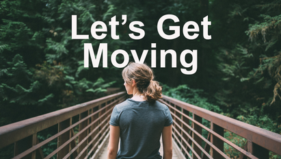 Let's Get Moving: Getting Started