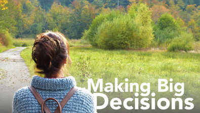 How To Make Big Decisions
