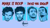 make it deep - into the deep au djoon
