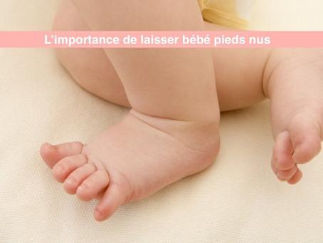 L'importance de laisser bébé au maximum pieds nus