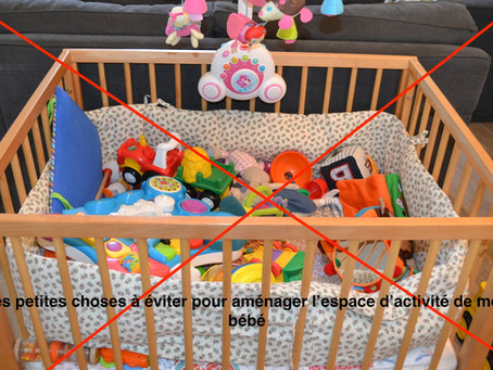 Les petites erreurs à éviter pour aménager l'espace d'activités de mon bébé