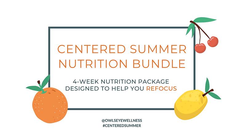 Copy of Centered Summer Nutrition Bundle (7).png