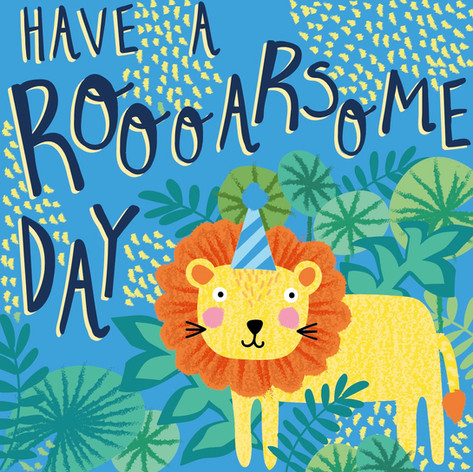 Have a Rooooarsome Day