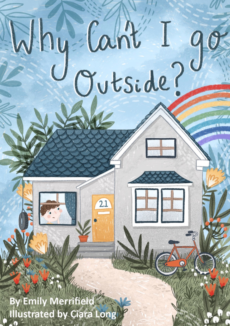 Why Cant I Go Outside? By Emily Merrifie