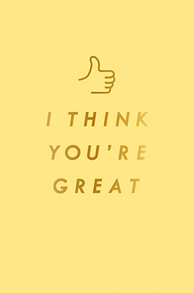 Card - I Think You're Great