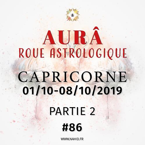 #86 La Roue Astrologique du CAPRICORNE (01-08/10/2019) | Les Archives de l'AUR®