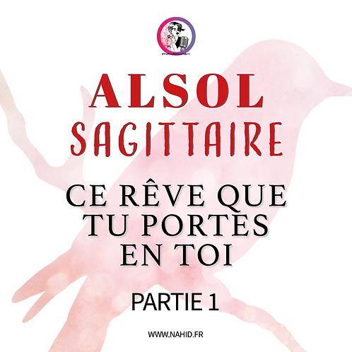 """SAGITTAIRE """"Ce rêve que tu portes en toi"""" (PARTIE 1)   Les Archives #ALSOL"""