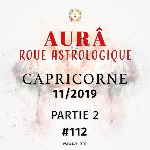#112 La Roue Astrologique du CAPRICORNE (11/2019) | Les Archives de l'AUR®