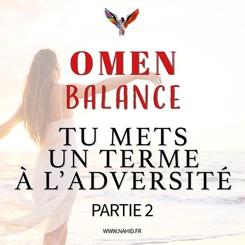 """BALANCE """"Tu mets un terme à l'adversité"""" (PARTIE 2)   Les Archives #OMEN"""
