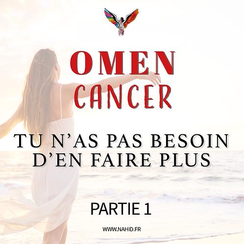 """CANCER """"Tu n'as pas besoin d'en faire plus"""" (PARTIE 1)   Les Archives #OMEN"""