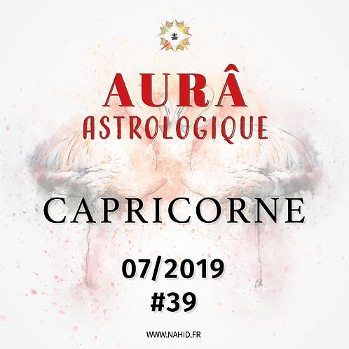 #39 L'AUR® Astrologique du CAPRICORNE (07/2019)   Les Archives de l'AUR®