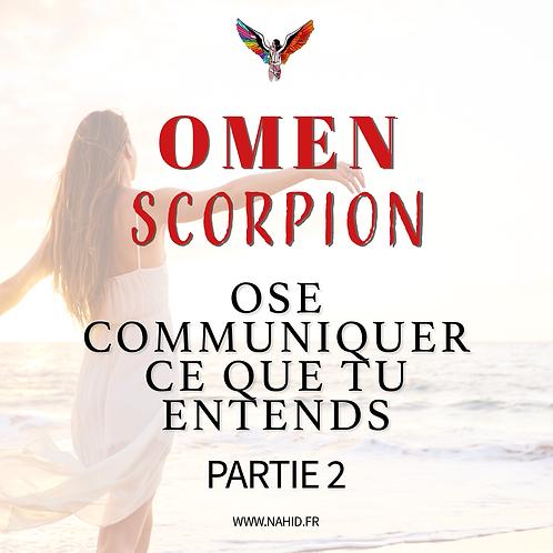 """SCORPION """"Ose communiquer ce que tu entends"""" (PARTIE 2)   Les Archives #OMEN"""