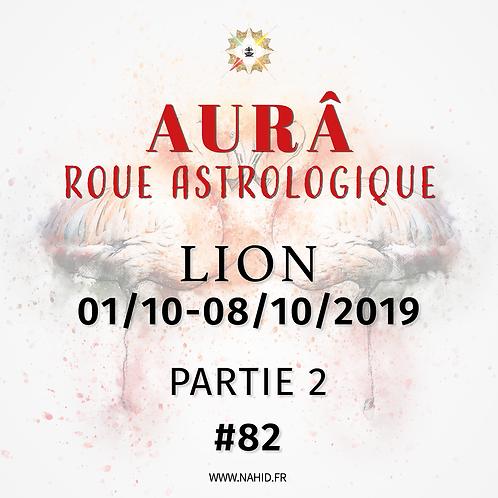 #82 La Roue Astrologique du LION (01-08/10/2019) | Les Archives de l'AUR®