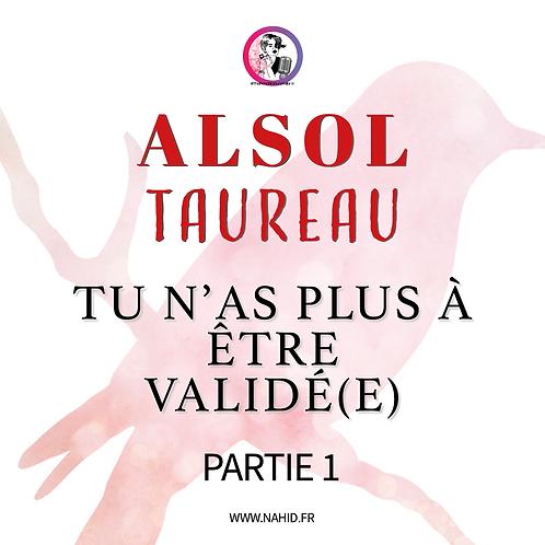 """TAUREAU """"Tu n'as plus à être validé(e)"""" (PARTIE 1)   Les Archives #ALSOL"""