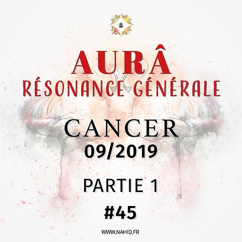 #45 La Résonance Générale du CANCER (09/2019)   Les Archives de l'AURÂ