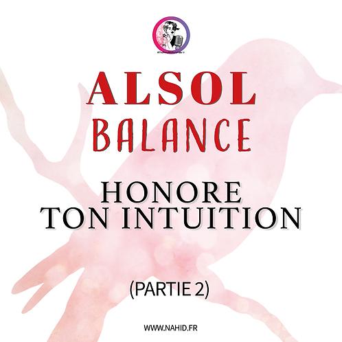 """BALANCE """"Honore ton intuition"""" (PARTIE 2)   Les Archives #ALSOL"""
