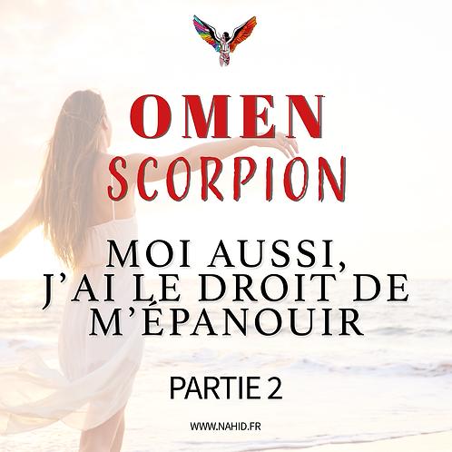 """SCORPION """"Moi aussi, j'ai le droit..."""" (PARTIE 2)   Les Archives #OMEN"""
