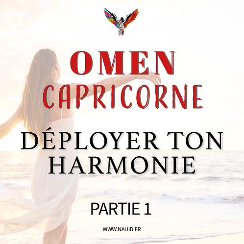 """CAPRICORNE """"Déployer ton harmonie"""" (PARTIE 1)   Les Archives #OMEN"""