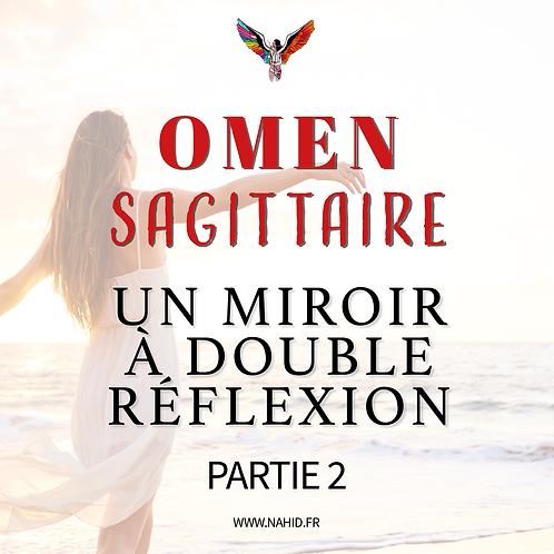 """SAGITTAIRE """"Un miroir à double réflexion"""" (PARTIE 2)   Les Archives #OMEN"""