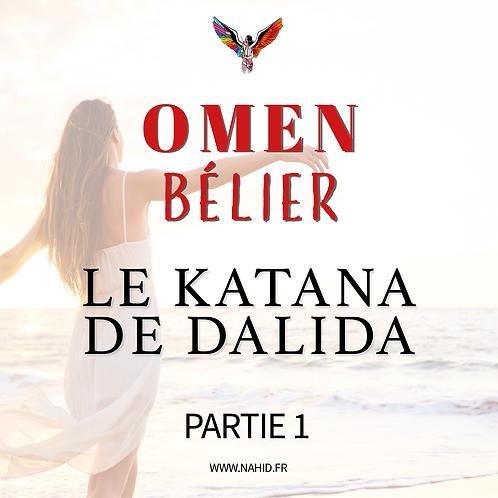 """BÉLIER """"Le katana de Dalida"""" (PARTIE 1)   Les Archives #OMEN"""