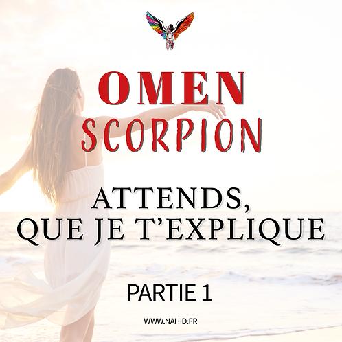 """SCORPION """"Attends, que je t'explique"""" (PARTIE 1)   Les Archives #OMEN"""