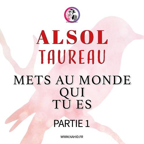 """TAUREAU """"Mets au monde qui tu es"""" (PARTIE 1)   Les Archives #ALSOL"""