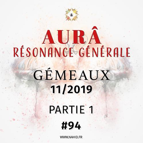 #94 La Résonance Générale du GÉMEAUX (11/2019) | Les Archives de l'AUR®