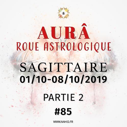 #85 La Roue Astrologique du SAGITTAIRE (01-08/10/2019) | Les Archives de l'AUR®