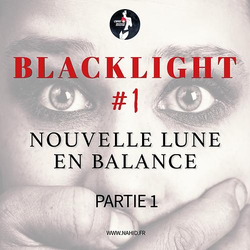 #1 Nouvelle lune en Balance (PARTIE 1)   Les Archives @Blacklight