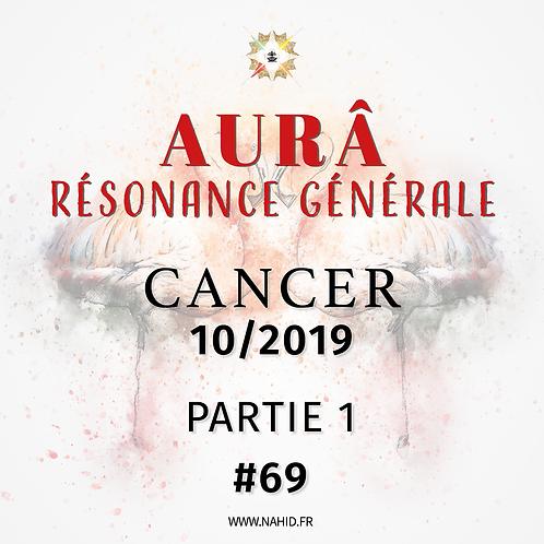 #69 La Résonance Générale du CANCER (10/2019) | Les Archives de l'AUR®