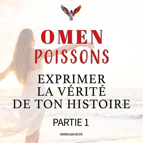 """POISSONS """"Exprimer la vérité de ton histoire"""" (PARTIE 1)   Les Archives #OMEN"""