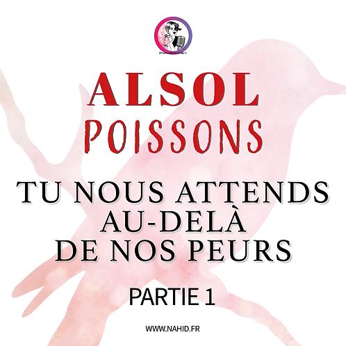 """POISSONS """"Tu nous attends au-delà de nos peurs"""" (PARTIE 1)   Les Archives #ALSOL"""