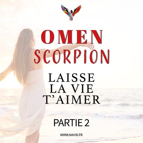 """SCORPION """"Laisse la vie t'aimer"""" (PARTIE 2)   Les Archives #OMEN"""