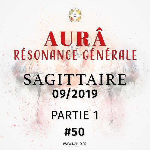 #50 La Résonance Générale du SAGITTAIRE (09/2019) | Les Archives de l'AURA®
