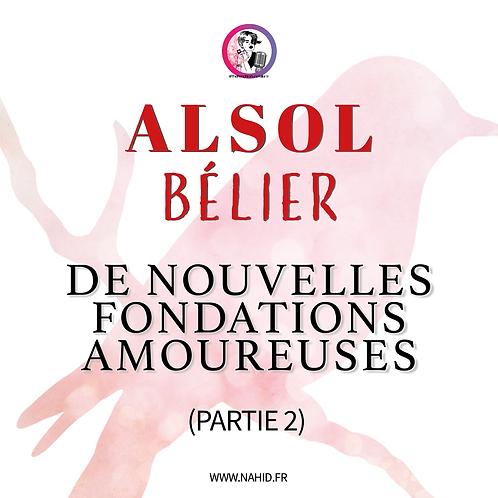 """BÉLIER """"De nouvelles fondations amoureuses"""" (PARTIE 2)   Les Archives #ALSOL"""