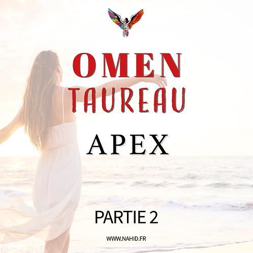 """TAUREAU """"Apex"""" (PARTIE 2)   Les Archives #OMEN"""
