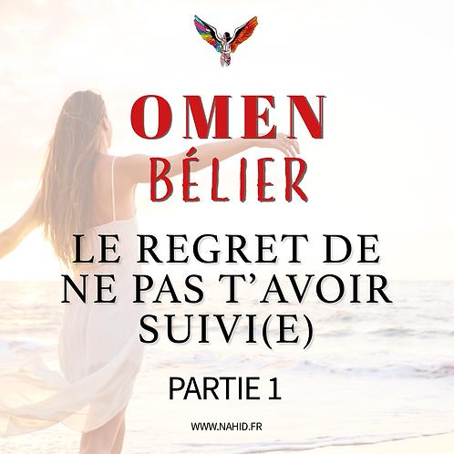 """BÉLIER """"Le regret de ne pas t'avoir suivi(e)"""" (PARTIE 1)   Les Archives #OMEN"""