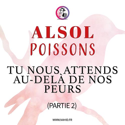 """POISSONS """"Tu nous attends au-delà de nos peurs"""" (PARTIE 2)   Les Archives #ALSOL"""