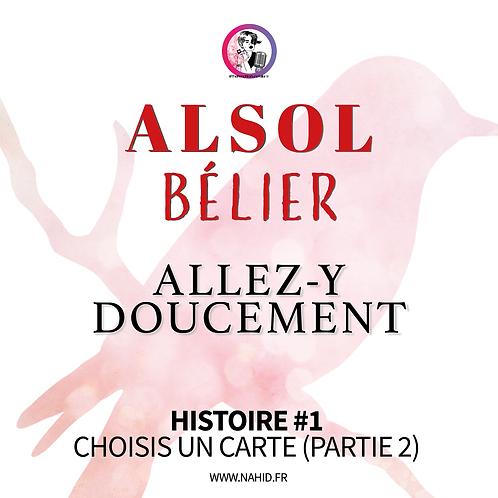 """BÉLIER """"Allez-y doucement"""" Histoire #1 (PARTIE 2)   Les Archives #ALSOL"""