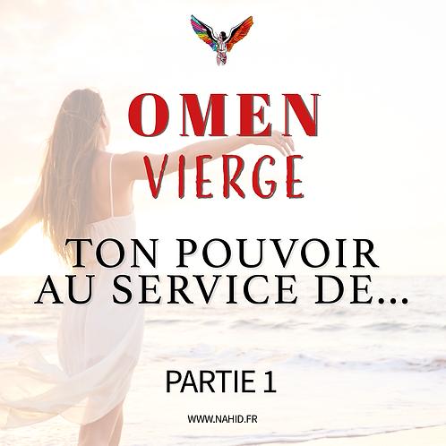 """VIERGE """"Ton pouvoir au service de..."""" (PARTIE 1)   Les Archives #OMEN"""